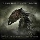 A PALE HORSE NAMED DEATH - WHEN THE WORLD.. -DIGI-