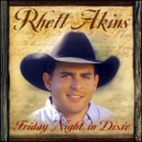 AKINS, RHETT - FRIDAY NIGHT IN DIXIE