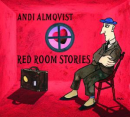 ALMQVIST, ANDI - RED ROOM STORIES
