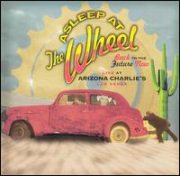 ASLEEP AT THE WHEEL - BACK TO THE FUTURE NOW - LIVE AT ARIZONA CHARLIE'S