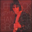 BECK, JEFF - Live With the Jan Hammer Group