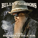 GIBBONS, BILLY F. - BIG BAD BLUES