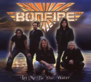 BONFIRE - Let Me Be Your Water (Ep)