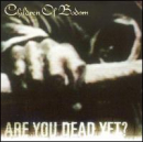 CHILDREN OF BODOM - Are You Dead Yet (CLN)