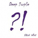 DEEP PURPLE - Now what?
