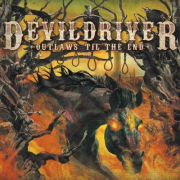DEVILDRIVER - OUTLAWS 'TIL THE END VOL1