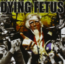 DYING FETUS - DESTROY THE OPPOSITION (ARG)
