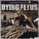 DYING FETUS - HISTORY REPEATS EP -LTD-
