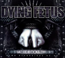 DYING FETUS - INFATUATION WITH..