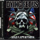 DYING FETUS - WAR OF ATTRITION (JPN)