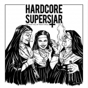 HARDCORE SUPERSTAR - YOU CAN'T KILL MY ROCK..