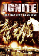 IGNITE - our darkest days live