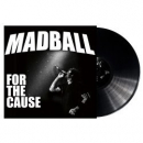 MADBALL - FOR THE CAUSE -LTD-