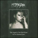MY DYING BRIDE - Angel & the Dark River / Darkest Eyes (W/DVD)