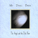 MY DYING BRIDE - ANGEL & THE DARK RIVER