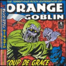 ORANGE GOBLIN - Coup de Grace (Bonus Track) (JPN)