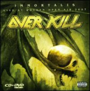 OVERKILL - Immortalis / Live At Wacken