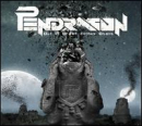 PENDRAGON - OUT OF ORDER COMES CHAOS (DIG)