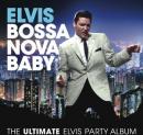 PRESLEY, ELVIS - BOSSA NOVA BABY: THE ULTIMATE ELVIS PRESLEY PARTY