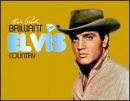 PRESLEY, ELVIS - BRILLIANT ELVIS: COUNTRY (DIG)