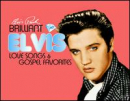 PRESLEY, ELVIS - BRILLIANT ELVIS: LOVE SONGS & GOSPEL FAVORITES
