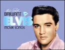 PRESLEY, ELVIS - BRILLIANT ELVIS: MOVIE SONGS (DIG)