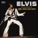 PRESLEY, ELVIS - ELVIS: AS RECORDED AT MADISON SQUARE GARDEN