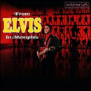 PRESLEY, ELVIS - FROM ELVIS IN MEMPHIS (LTD) (OGV)