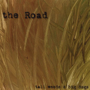 ROAD - TALL WEEDS & BIG DOGS