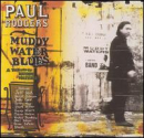 RODGERS, PAUL - MUDDY WATER BLUES: A TRIBUTE TO MUDDY WATERS