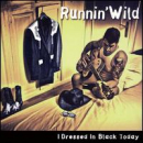 RUNNING WILD - I DRESSED IN BLACK TODAY