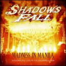 SHADOWS FALL - Madness in Manila: Shadows Fall Live Philippines