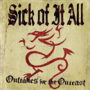 SICK OF IT ALL - Out-Takes for Outcasts