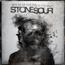 STONE SOUR - HOUSE OF GOLD.. -DIGI-