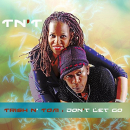 TNT - DON'T LET GO