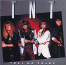 TNT - TELL NO TALES (JPN) (SHM)