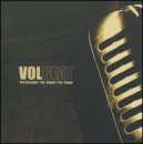VOLBEAT - Strength the Sounds the Songs
