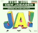 WEILL, K. - DER JASAGER/DOWN IN THE