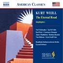 WEILL, K. - ETERNAL ROAD -HIGHLIGHTS-